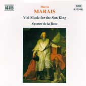 Marais: Viol Music for the Sun King / Spectre de la Rose