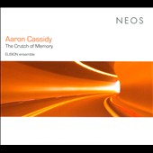 Aaron Cassidy: The Crutch of Memory / Elision Ensemble