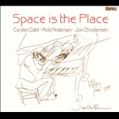 Jon Christensen/Arild Andersen/Carsten Dahl: Space is the Place [Digipak]