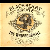 Blackberry Smoke: The  Whippoorwill *