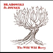 C. Joynes/Stephanie Hladowski: The  Wild Wild Berry [Digipak]