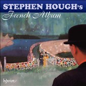 Stephen Hough's French Album - works by Alkan, Chabrier, Debussy, Delibes, Faure et al.  / Stephen Hough, piano