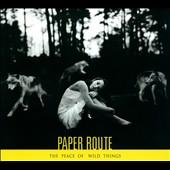 Paper Route: The  Peace of Wild Things [Digipak] *