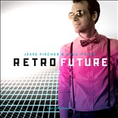 Soul Cycle/Jesse Fischer (Producer/Composer): Retro Future [Digipak]