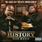 Too $hort/E-40: History: Mob Music [PA] *