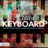 Sergio Cervetti: Keyboard3 - Works for Piano, Harpsichord & Organ / Karolina Rojahn, Maria Teresa Chenlo, Sergio Cervetti, Karel Martinek