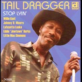 Tail Dragger/Tail Dragger & His Chicago Blues Band: Stop Lyin': The Lost Session
