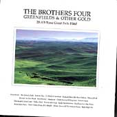 The Brothers Four: Greenfields & Other Gold