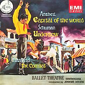 George Antheil: Capital of the World; William Schuman: Undertow, etc / Levine, et al
