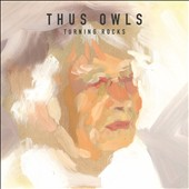 Thus Owls: Turning Rocks [Digipak]