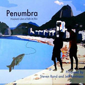 Penumbra (North Dakota): Hooked Like a Fish In Rio