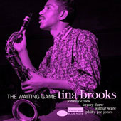 Tina Brooks: The Waiting Game *