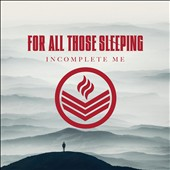 For All Those Sleeping: Incomplete Me [Digipak] *