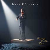 Midnight on the Water / Mark O'Connor