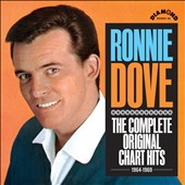 Ronnie Dove: The Complete Original Chart Hits 1964-1969 *