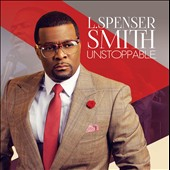 L. Spenser Smith: Unstoppable [10/14]