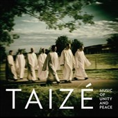 Music of Unity and Peace / Chants and songs sung by the Taizé male choir