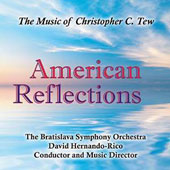American Reflections: The Music of Christopher C. Tew