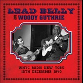 Lead Belly/Woody Guthrie: WNYC Radio, New York, 12th December 1940