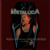 Metallica: Remaining Memories: The Interviews
