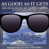 As Good as it Gets - The film music of Hans Zimmer, Vol. 2: 1994-2003, including The Lion King, Crimson Tide, Broken Arrow, Gladiator, Hannibal et al.