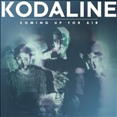 Kodaline: Coming Up for Air [Deluxe Edition] *