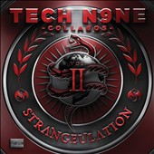Tech N9ne Collabos/Tech N9ne: Strangeulation, Vol. 2 [PA] *