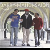 Barry-Mahdi-Saion/Amir Saion/Adama Barry/Hassan Mahdi: Naheddi