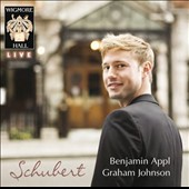 Benjamin Appl Sings Schubert / Benjamin Appl, baritone; Graham Johnson, piano