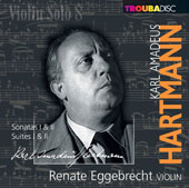 Violin Solo Vol. 8 - Karl Hartmann: Sonatas & Suites for violin solo; Hindemith: Sonata for solo violin, Op. 31/2 (4th movement) / Renate Eggebrecht, violin