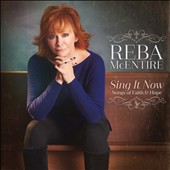 Reba McEntire: Sing It Now: Songs of Faith & Hope [2/3] *