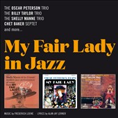Oscar Peterson/Shelly Manne/Billy Taylor (Piano): My Fair Lady in Jazz