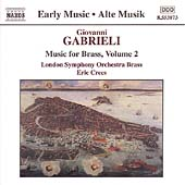Early Music - Gabrieli: Music for Brass Vol 2 / Crees, et al