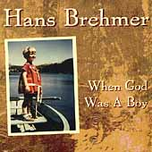 Hans Brehmer: When God Was a Boy