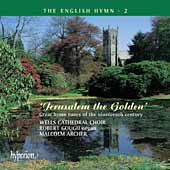 The English Hymn Vol 2 - Jerusalem the Golden / Archer, etc