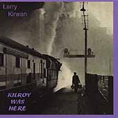 Larry Kirwan: Kilroy Was Here *