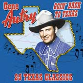Gene Autry: Goin' Back to Texas