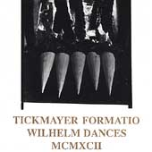 Tickmayer Formatio - Wilhelm Dances MCMXCII