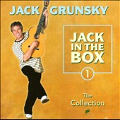 Jack Grunsky: Jack in the Box, Vol. 1