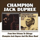Champion Jack Dupree: From New Orleans to Chicago/Champion Jack Dupree and His Blues Band [Slipcase]