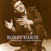 Bobby Darin: Feelin' Good: A Classic Collection