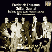Brahms: Clarinet Quintet, etc;  Bliss / Thurston, Griller SQ