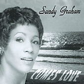 Sandy Graham: Comes Love