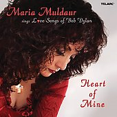 Maria Muldaur: Heart of Mine: Love Songs of Bob Dylan