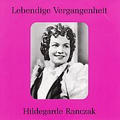 Lebendige Vergangenheit - Hildegarde Ranczak