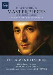 Discovering Masterpeices of Classical Music: Felix Mendelssohn / Masur/Gewandhausorchester Leipzig [DVD]