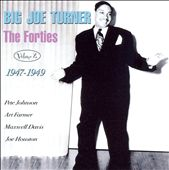 Big Joe Turner: The Forties, Vol. 2: 1947-49