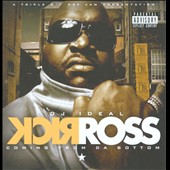 Rick Ross (Rap)/DJ Ideal: Coming from Da Bottom [PA]