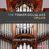 The Fenner Douglass Organ - Bach, et al / Joan Lippincott