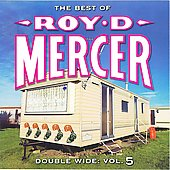 Roy D. Mercer: Double Wide, Vol. 5